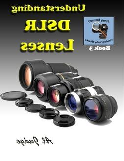 Understanding DSLR Lenses: An Illustrated Guidebook