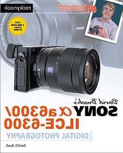 David Busch's Sony Alpha a6300/ILCE-6300 Guide to Digital